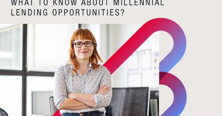 Millennial lending opportunities